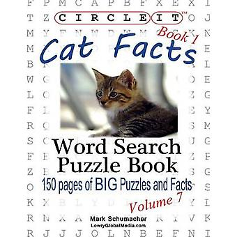 Circle It Cat Facts Book 1 Word Search Puzzle Book by Lowry Global Media LLC