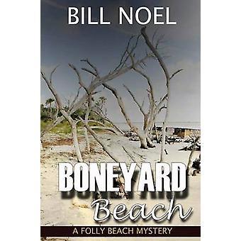 Boneyard Beach A Folly Beach Mystery by Noel & Bill