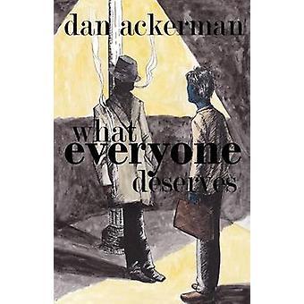 What Everyone Deserves by Ackerman & Dan