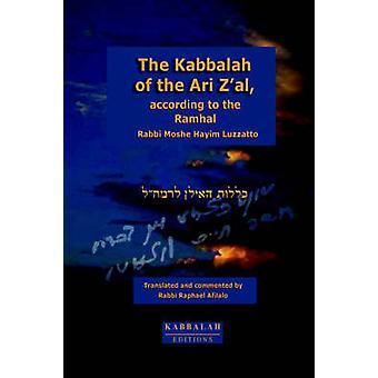 The Kabbalah of the Ari Zal according to the Ramhal by Afilalo & Rabbi Raphael