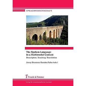 The Spoken Language in a Multimodal Context. Description Teaching Translation by Brumme & Jenny