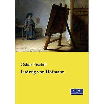 Ludwig von Hofmann by Fischel & Oskar