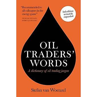 Oil traders words by Woenzel & Stefan van