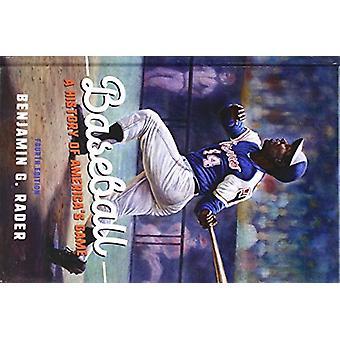 Baseball - A History of America's Game by Benjamin G. Rader - 97802520