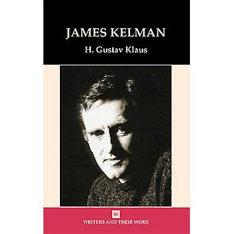 James Kelman by H. Gustav Klaus - 9780746310649 Book