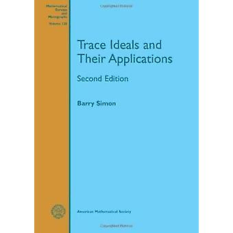 Trace Ideals and Their Applications (Mathematical Surveys and Monogra