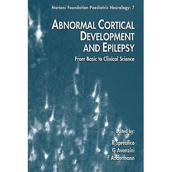 Abnormal Cortical Development and Epilepsy - From Basic to Clinical Sc