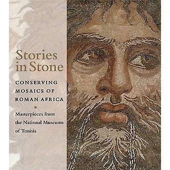 Stories in Stone - Conserving Mosaics of Roman Africa by Aicha Ben Abe