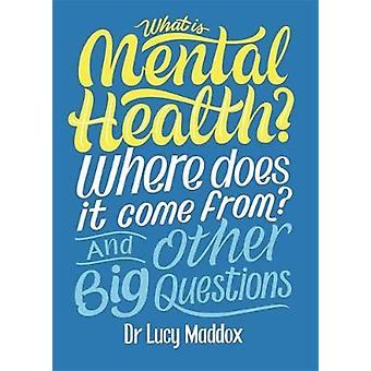 What is Mental Health? Where does it come from? And Other Big Questio