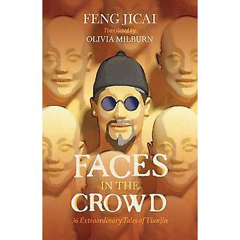 Faces in the Crowd - 36 Extraordinary Tales of Tianjin by Feng Jicai -