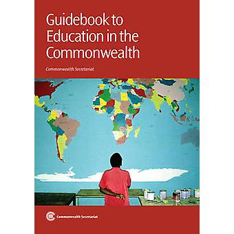 Guidebook to Education in the Commonwealth by Commonwealth Secretaria