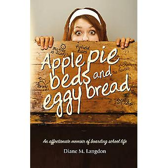 Apple Pie Beds and Eggy Bread - An Affectionate Memoir of Boarding Sch