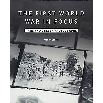 The First World War in Focus - Rare and Unseen Photographs by Alan Wak