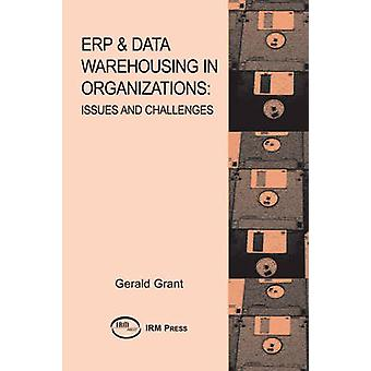 ERP and Data Warehousing in Organizations - Issues and Challenges by G