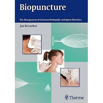 Biopuncture - The Management of Common Orthopedic and Sports Disorders