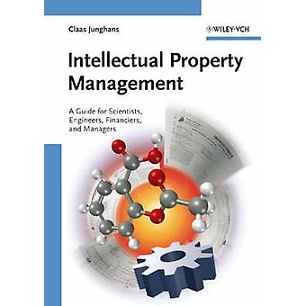 Intellectual Property Management - A Guide for Scientists - Engineers