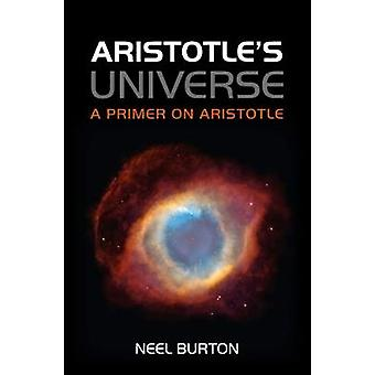 Aristotle's Universe - A Primer on Aristotle by Neel Burton - 97809560