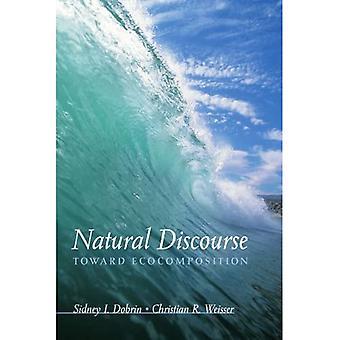Natural Discourse: Toward Ecocomposition
