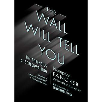 The Wall Will Tell You by Hampton Fancher - 9781612197616 Book