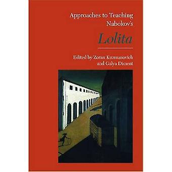 Approaches to Teaching Nabokov's Lolita by Zoran Kuzmanovich - 978087