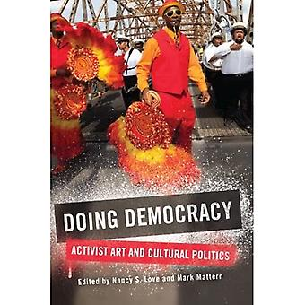 Doing Democracy: Activist Art and Cultural Politics (SUNY Series, Praxis: Theory in Action)