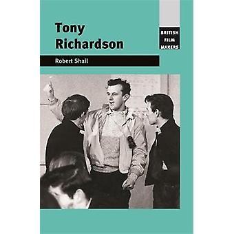 Tony Richardson by Robert Shail - Brian McFarlane - Neil Sinyard - 97