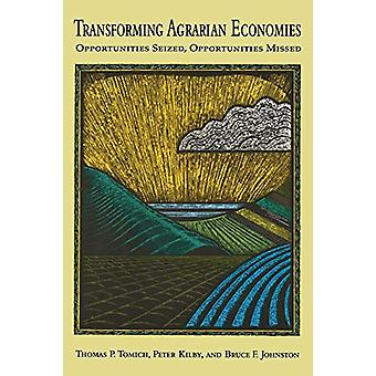 Transforming Agrarian Economies - Opportunities Seized - Opportunities