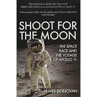 Shoot for the Moon - The Space Race and the Voyage of Apollo 11 by Jam
