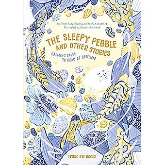 The Sleepy Pebble and Other Bedtime Stories by Alice Gregory - 978191