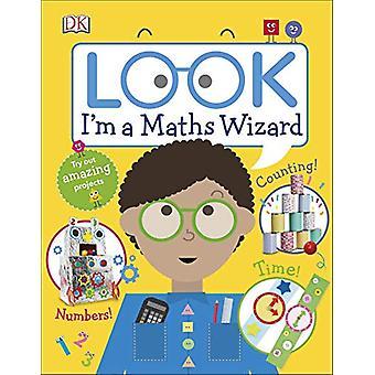 Look I'm a Maths Wizard by DK - 9780241315873 Book