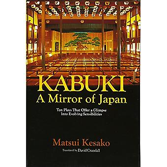 Kabuki - a Mirror of Japan - Ten Plays that Offer a Glimpse into Evolv