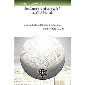 Ibn Gauzi's Kitab al-Wafa fi fada'il al Mustafa - nach der Leidener Ha