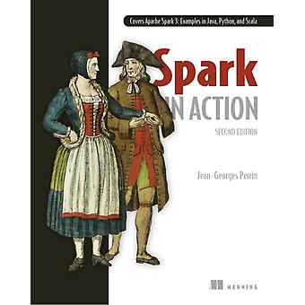Spark in Action Second Edition by Jean Georges Perrin