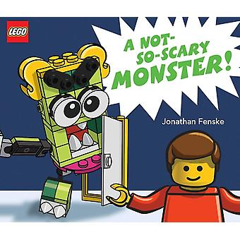 A Not So Scary Monster A Classic LEGO Picture Book by Jonathan Fenske
