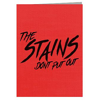 Ladies And Gentlemen The Fabulous Stains Dont Put Out Greeting Card