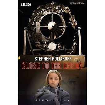 Close to the Enemy by Stephen Poliakoff - 9781350016040 Book