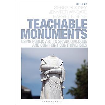 Monumentos De ensino por Edição por Sierra Rooney e Editado por Jennifer Wingate & Editado por Harriet F Senie