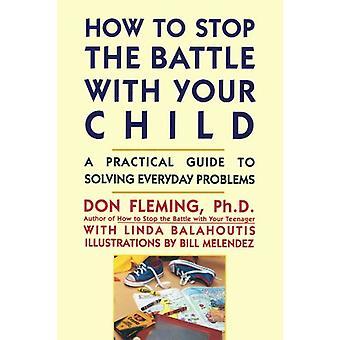 كيفية وقف المعركة مع طفلك من دون فليمنغ - 9780671763497
