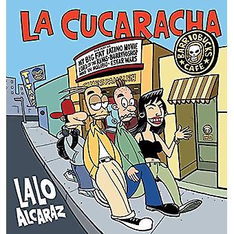 La Cucaracha by Lalo Alcaraz - 9780740746598 Book
