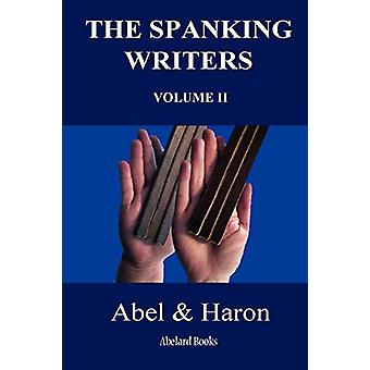 The Spanking Writers. Volume 2. by Abel - 9780955848339 Book