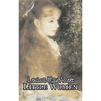 Little Women by Louisa May Alcott - Fiction - Family - Classics by Lo