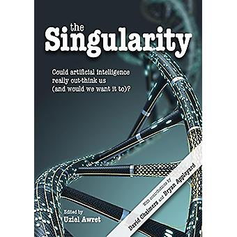 The Singularity - Could artificial intelligence really out-think us (a