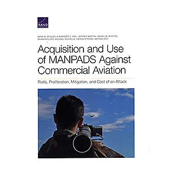 Acquisition and Use of MANPADS Against Commercial Aviation - Risks - P