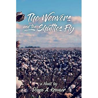 The Weavers and The Shuttles Fly by Diane A Kramer