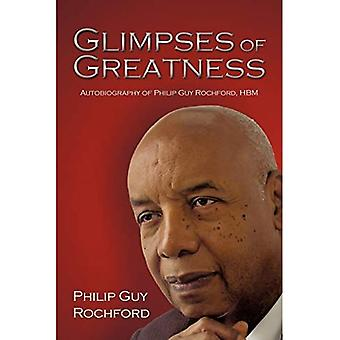 Glimpses of Greatness: Autobiography of Philip Guy� Rochford, Hbm