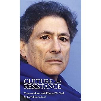 Culture and Resistance by Said & Edward W.Barsamian & David