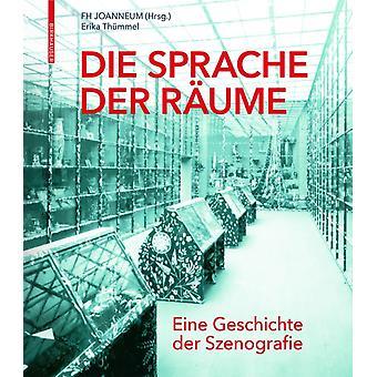 Die Sprache der Raume  Eine Geschichte der Szenografie by Erika Th mmel & Edited by Fh Joanneum Gesellschaft Mbh