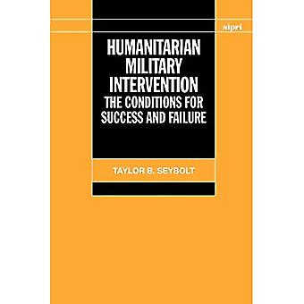 Humanitarian Military Intervention: The Conditions for Success and Failure (A Sipri Publication)