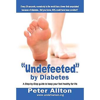 Undefeeted by Diabetes by Allton & Peter
