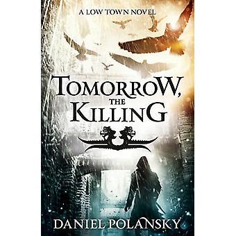 Huomenna - tappaminen on Daniel Polansky - 9781444721362 kirja